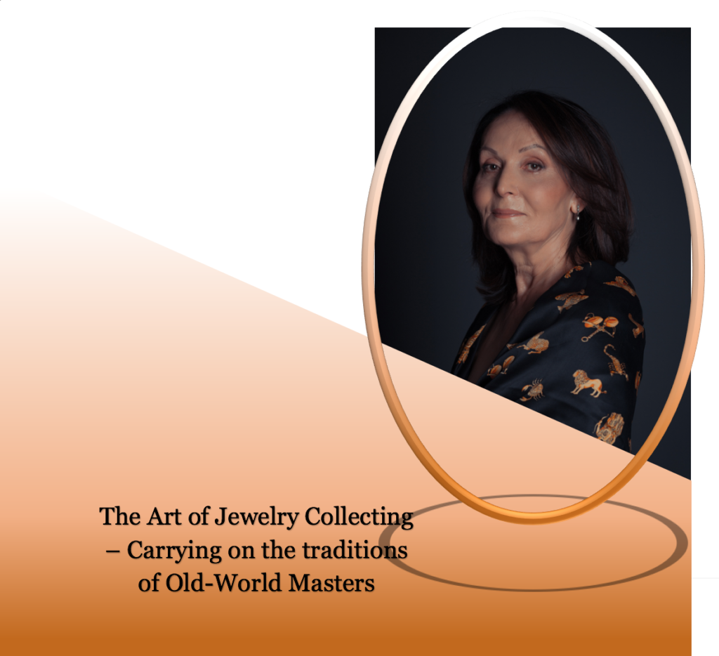 "Series: ""The Art of Jewelry Collecting – Carrying on the traditions of Old-World Masters"""